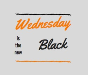 Wednesday is the new Black
